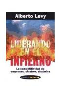 Papel LIDERANDO EN EL INFIERNO LA COMPETITIVIDAD DE EMPRESAS CLUSTERS Y CIUDADES (PAIDOS EMPRESA 49097)