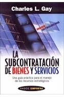 Papel SUBCONTRATACION DE BIENES Y SERVICIOS UNA GUIA PRACTICA (PAIDOS EMPRESA 49098)