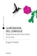 Papel BUSQUEDA DEL LENGUAJE EXPERIENCIAS DE TRANSMISION (VOCES DE LA EDUCACION 8013520)