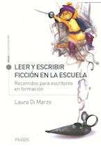 Papel LEER Y ESCRIBIR FICCION EN LA ESCUELA (RECORRIDOS PARA ESCRI