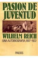 Papel PASION DE JUVENTUD UNA AUTOBIOGRAFIA 1897-1922 (TESTIMONIO 44002)