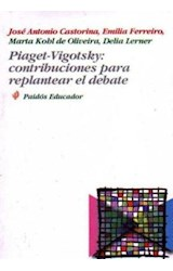 Papel PIAGET-VIGOTSKY: CONTRIBUCIONES P/REPLANTEAR EL DEBATE