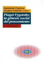 Papel PIAGET VYGOTSKY: LA GENESIS SOCIAL DEL PENSAMIENTO