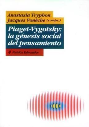 Papel Piaget-Vygotsky: La Genesis Social Del Pensamiento
