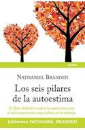 Papel SEIS PILARES DE LA AUTOESTIMA (BIBLIOTECA NATHANIEL BRANDEN)