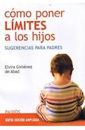 Papel COMO PONER LIMITES A LOS HIJOS SUGERENCIAS PARA PADRES (N/E AMPLIADA) (PAIDOS TRANSICIONES 39235)