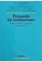 Papel PENSANDO LAS INSTITUCIONES-SOBRE TEORIAS Y PRACTICAS EN EDUC
