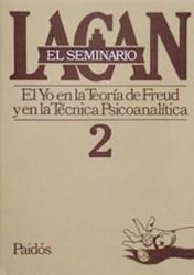 Libro 2. El Seminario El Yo Teoria De Freud Y Tecnica Psicoanalitica