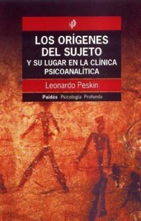 Papel Origenes Del Sujeto Y Su Lugar En La Clinica Psicoanalitica