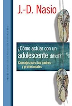 Papel COMO ACTUAR CON UN ADOLESCENTE DIFICIL? CONSEJOS PARA PADRES