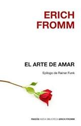 Papel ARTE DE AMAR (COLECCION BIBLIOTECA ERICH FROMM 1) [EPILOGO BIOGRAFICO DE RAINER FUNK]