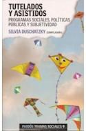 Papel TUTELADOS Y ASISTIDOS PROGRAMAS SOCIALES POLITICAS PUBLICAS Y SUBJETIVIDAD (TRAMAS SOCIALES)