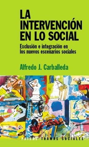 Papel Intervencion En Lo Social, La. Exclusion E Integracion En Lo