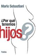 Papel POR QUE TENEMOS HIJOS (CONSULTORIO 8012530)