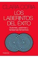 Papel LABERINTOS DEL EXITO ILUSIONES PASIONES Y FANTASMAS FEMENINOS (CONSULTORIO 8012537)
