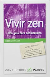 Papel VIVIR ZEN UNA GUIA PARA OCCIDENTALES (SERIE VIDA SANA 12522)