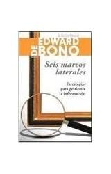 Papel SEIS MARCOS LATERALES ESTRATEGIAS PARA GESTIONAR LA INFORMACION (BIBLIOTECA DE BONO 38107)