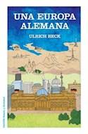 Papel UNA EUROPA ALEMANA (ESTADO Y SOCIEDAD 8011114)