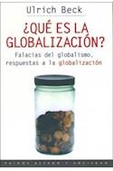 Papel QUE ES LA GLOBALIZACION FALACIAS DEL GLOBALISMO RESPUESTAS A LA GLOBALIZACION (45058)