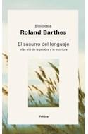 Papel SUSURRO DEL LENGUAJE MAS ALLA DE LA PALABRA Y LA ESCRIT  URA (BIBLIOTECA ROLAND BARTHES)