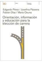 Papel ORIENTACION, INFORMACION Y EDUCACION PARA LA ELECCION DE CAR