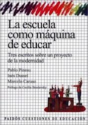 Papel Escuela Como Maquina De Educar, La