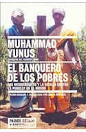 Papel BANQUERO DE LOS POBRES LOS MICROCREDITOS Y LA BATALLA CONTRA LA POBREZA EN EL MUNDO (45137)