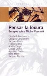 Papel Pensar La Locura Ensayos Sobre Michel Foucau
