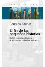 Papel FIN DE LAS PEQUEÑAS HISTORIAS (DE LOS ESTUDIOS CULTURALES AL