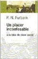 Papel UN PLACER INCONFESABLE O LA IDEA DE CLASE SOCIAL (ESPACIOS DEL SABER 74048)