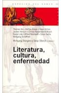 Papel LITERATURA CULTURA ENFERMEDAD (ESPACIOS DEL SABER 74056  )