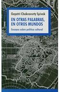 Papel EN OTRAS PALABRAS EN OTROS MUNDOS ENSAYOS SOBRE POLITICA CULTURAL (ESPACIOS DEL SABER 74085)