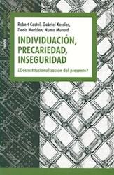 Libro Individuacion  Precariedad  Inseguridad