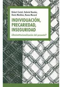 Papel Individuación, Precariedad, Inseguridad