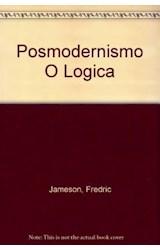 Papel POSMODERNISMO,EL -O LA LOGICA CULTURAL DEL CAPITALISMO AVANZ