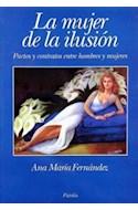 Papel MUJER DE LA ILUSION PACTOS CONTRATOS ENTRE HOMBRES Y MUJERES (IDEAS Y PERSPECTIVAS 37024)