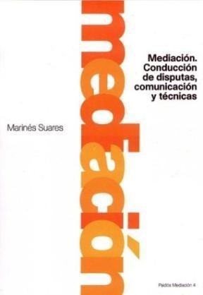 Papel Mediacion. Conduccion De Disputas, Comunicacion Y Tecnicas