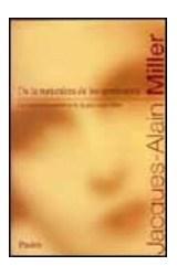 Papel DE LA NATURALEZA DE LOS SEMBLANTES (CURSOS PSICOANALITICOS DE JACQUES ALAIN MILLER)