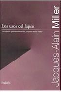 Papel USOS DEL LAPSO LOS CURSOS PSICOANALITICOS DE JACQUES ALAIN MILLER (75405)