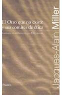 Papel OTRO QUE NO EXISTE Y SUS COMITES DE ETICA (CURSOS PSICOANALITICOS DE JACQUES ALAIN MILLER)
