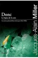 Papel DONC LA LOGICA DE LA CURA (CURSOS PSICOANALITICOS DE JACQUES ALAIN MILLER)