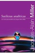 Papel SUTILEZAS ANALITICAS LOS CURSOS PSICOANALITICOS DE JACQUES ALAIN MILLER