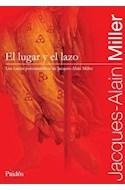Papel LUGAR Y EL LAZO LOS CURSOS PSICOANALITICOS DE JACQUES A  LAIN MILLER (CURSOS PSICOANALITICOS)