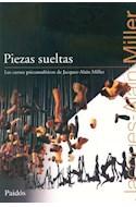 Papel PIEZAS SUELTAS (CURSOS PSICOANALITICOS DE JACQUES ALAIN  MILLER 8075414)