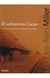 Papel ULTIMISIMO LACAN LOS CURSOS PSICOANALITICOS DE JACQUES ALAIN MILLER