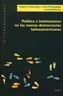 Papel POLITICA E INSTITUCIONES EN LAS NUEVAS DEMOCRACIAS LATINOAMERICANAS (LATINOAMERICANA 75007)