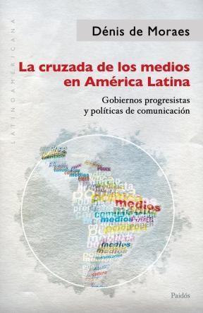 Papel La Cruzada De Los Medios En America Latina
