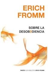 Papel SOBRE LA DESOBEDIENCIA (NUEVA BIBLIOTECA ERICH FROMM 8003710)