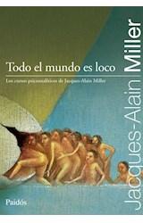 Papel TODO EL MUNDO ES LOCO LOS CURSOS PSICOANALITICOS DE JAQUES ALAIN MILLER
