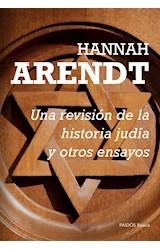 Papel UNA REVISION DE LA HISTORIA JUDIA Y OTROS ENSAYOS (PAIDOS BASICA 28313)